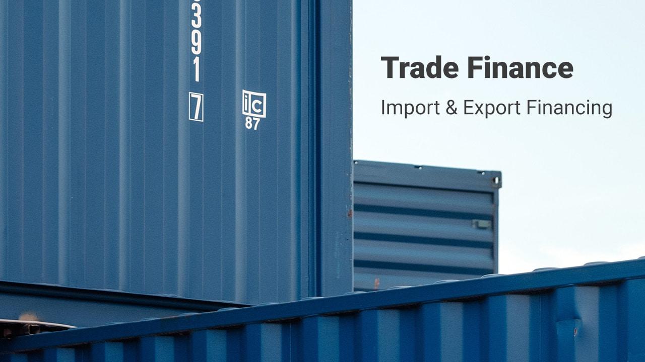 Trade Finance: Import & Export Financing